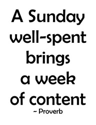 A Sunday well-spent brings a week of content -- inspirational quotes about living a good life and following your dreams
