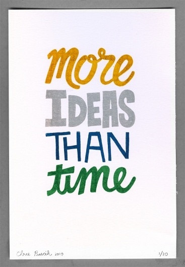 More ideas than time image quote