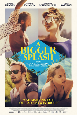 Review of A Bigger Splash (2015), by Luca Guadagnino, withb Ralph Fiennes and Tilda Swinton